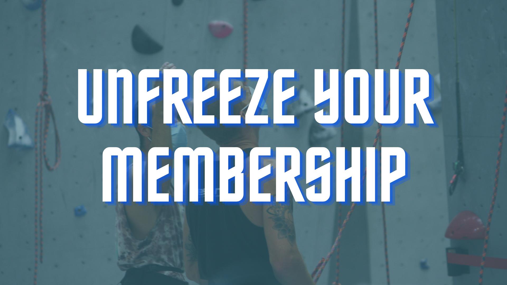 Unfreeze your Membership