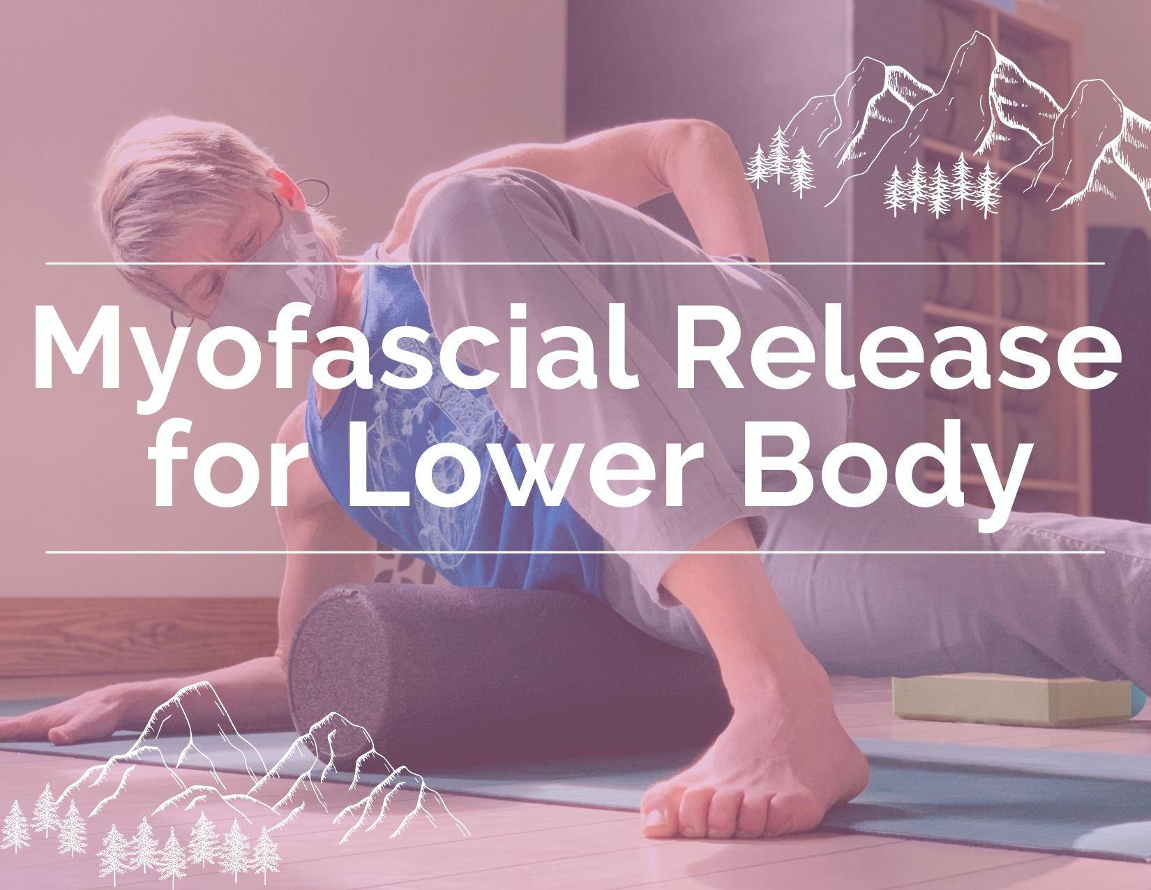 Lower Body Myofascial